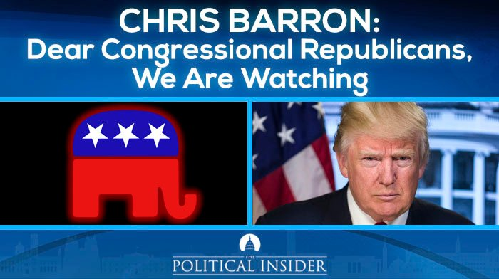 dear congressional republicans we trump supporters are watching you