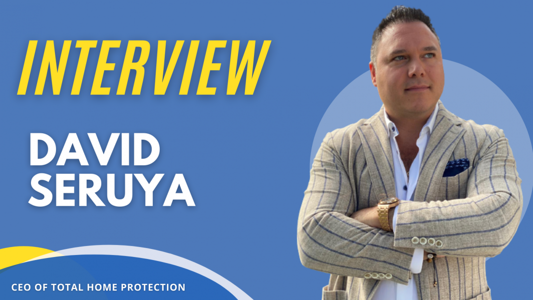 David Seruya Talks About Total Home Protection's Post-COVID Plans