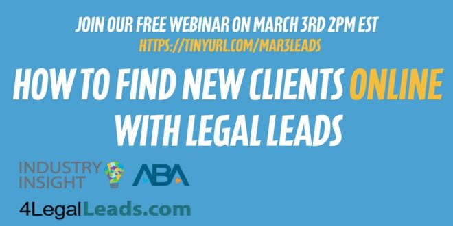 industry insight webinar how to find new clients online with legal leads