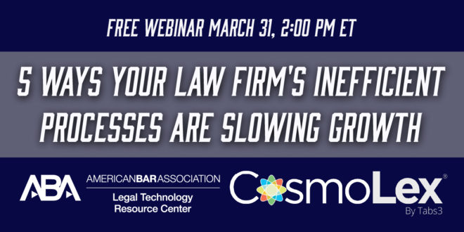 industry insight webinar 5 ways your law firms inefficient processes are slowing growth